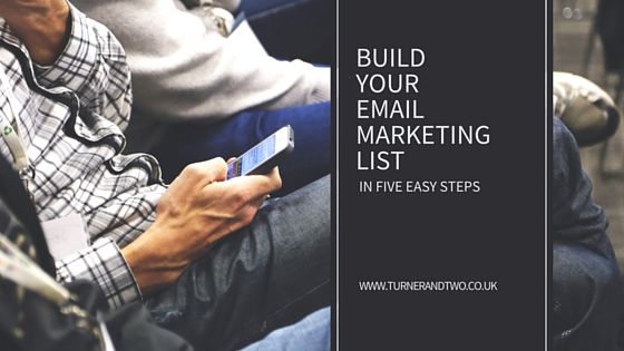 How to build your customer email list in five easy steps